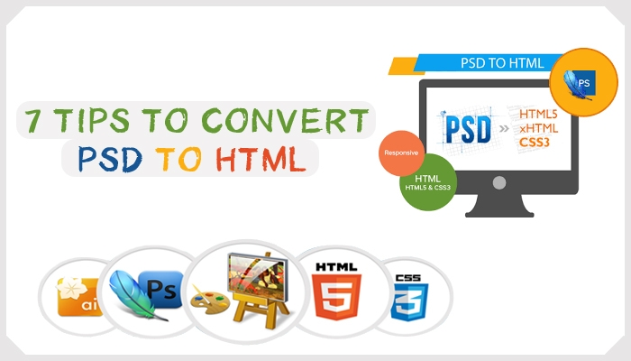 7 Tips to Convert PSD to HTML