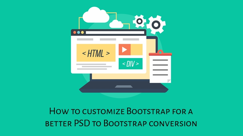 How to Customize Bootstrap for a Better PSD Conversion?