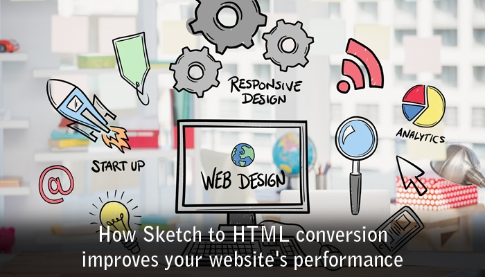 How Sketch to HTML conversion improves a website's performance?